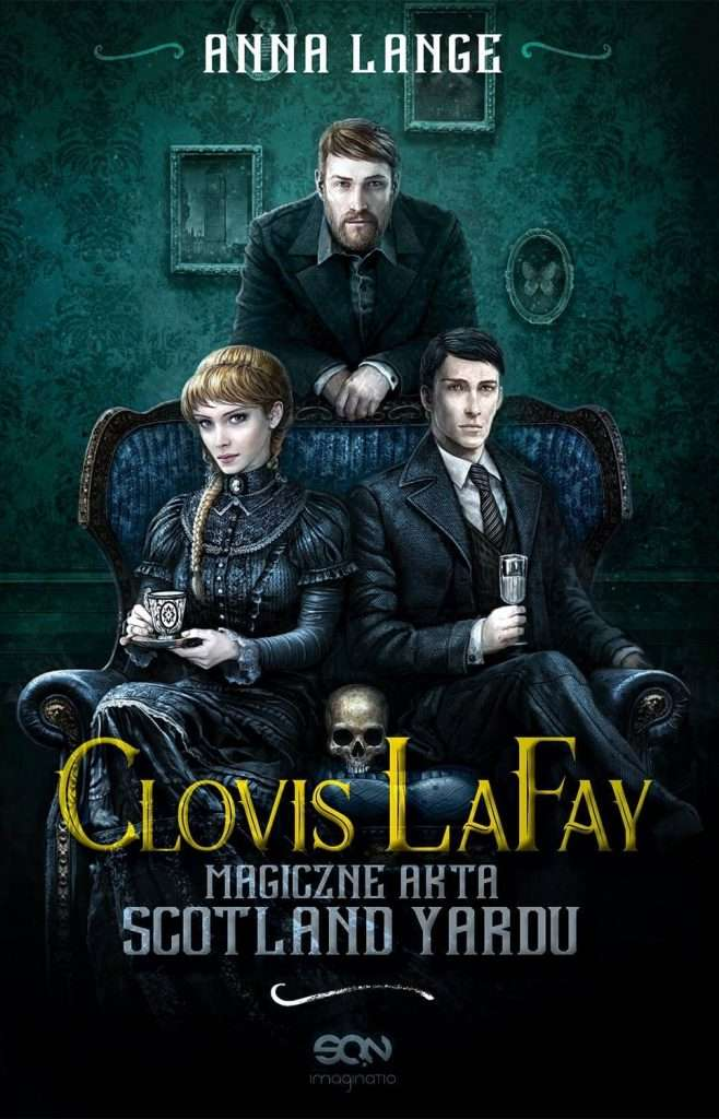 """Clovis LaFay. Magiczne akta Scotland Yardu"", Anna Lange"