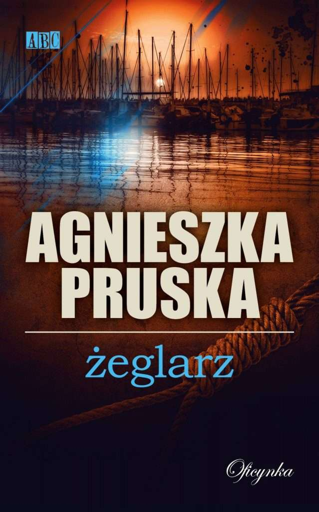 """Żeglarz"" Agnieszka Pruska"